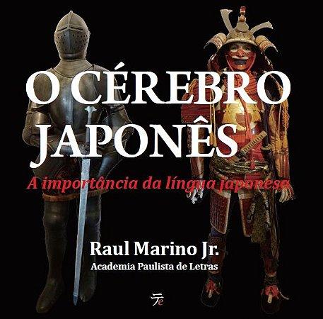 O Cérebro Japonês - Dr. Raul Marino Jr.