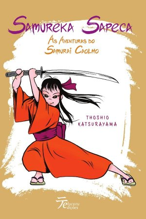 Samureka Sapeca: As aventuras do samurai caolho - Thoshio Katsurayama