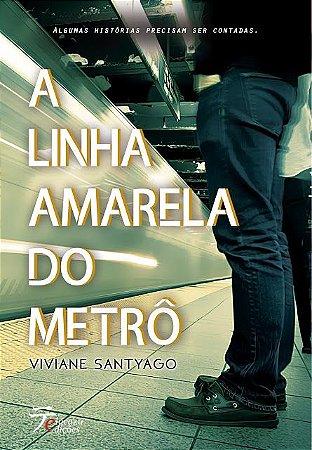A Linha Amarela do Metrô - Viviane Santyago