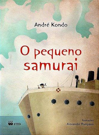 O pequeno samurai - André Kondo