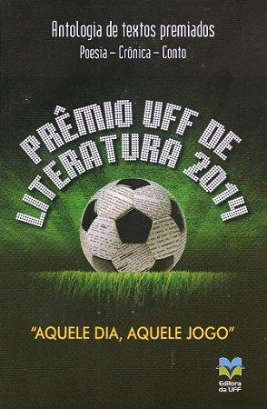 """Prêmio UFF de Literatura 2014 - """"Aquele dia, aquele jogo"""""""