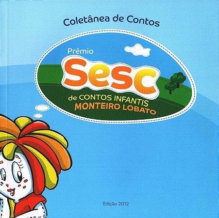 Coletânea de Contos - Prêmio SESC Monteiro Lobato 2012