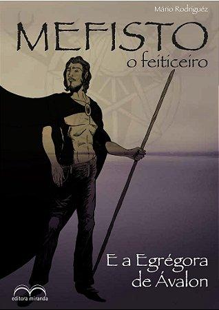 Mefisto o feiticeiro e a Egrégora de Ávalon
