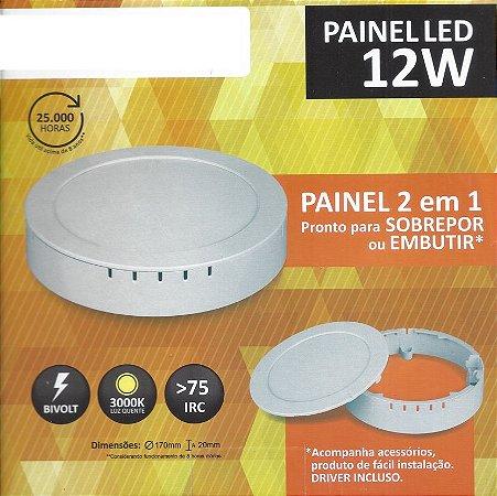 PLAFON - PAINEL LED - sobrepor/embutir - 12W - 800LM - 3000K