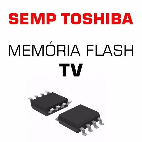 Memoria Flash Tv Semp Toshiba Le3252i A Chip Gravado