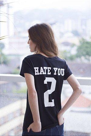 Camiseta Feminina Hate You Preta