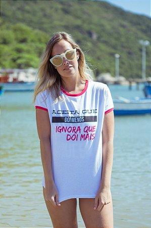 Camiseta Feminina Aceita Ignora