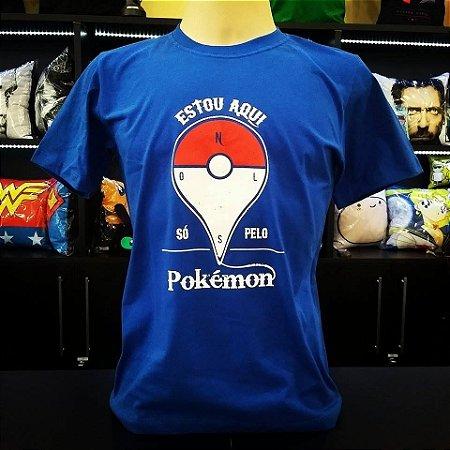Camiseta Estou aqui só pelo Pokémon
