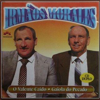 Irmãos Morales - Valente caído & Gaiola do pecado