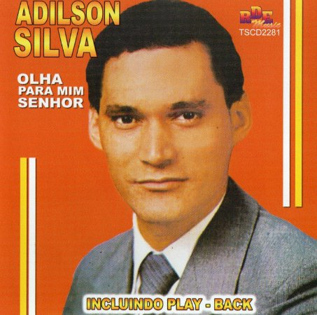 Adilson Silva - Olha para mim Senhor