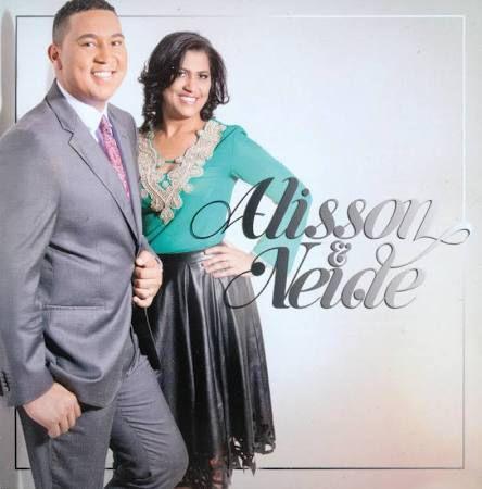 Alisson & Neide Mostra-me tua glória