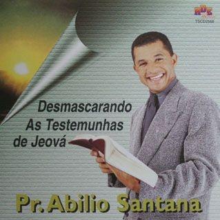 Abílio Santana- Desmascarando as testemunhas de Jeová