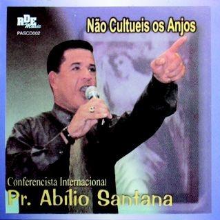 Abílio Santana- Não cultueis os anjos