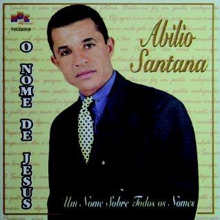 Abílio Santana- O nome de Jesus