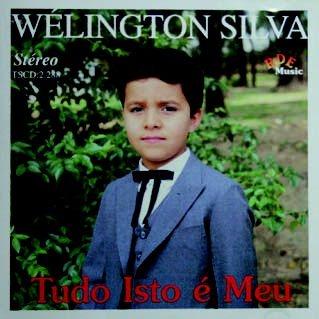 Welington Silva- Tudo isto é meu