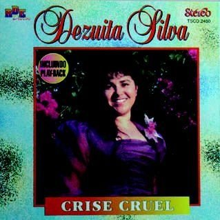 Dezuita Silva- Crise cruel