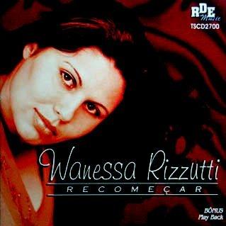 Wanessa Rizzutti- Recomeçar