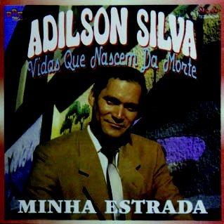 Adilson Silva- Vidas que nascem da morte/  Minha estrada