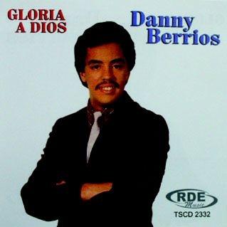 Danny Berrios- Gloria a dios