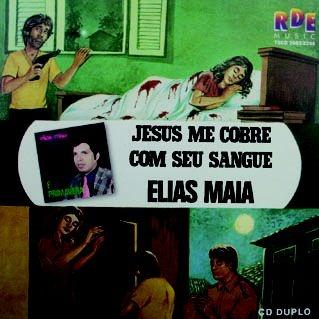 Elias maia- Jesus me cobre com seu sangue/ É primavera
