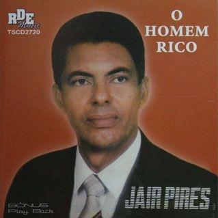 Jair Pires- O homem rico