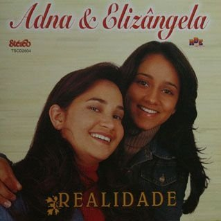 Adna e Elizângela- Realidade