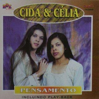 Cida e Célia- Pensamento
