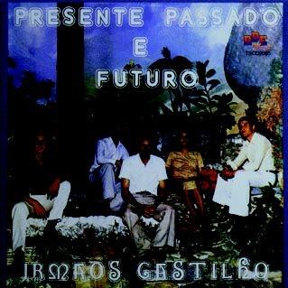 Irmãos Castilho- Presente passado e futuro