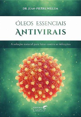 LIVRO - ÓLEOS ESSENCIAIS ANTIVIRAIS - DR. JEAN PIERRE-WILLEM