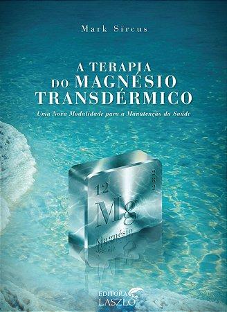 LIVRO - A TERAPIA DO MAGNÉSIO TRANSDÉRMICO