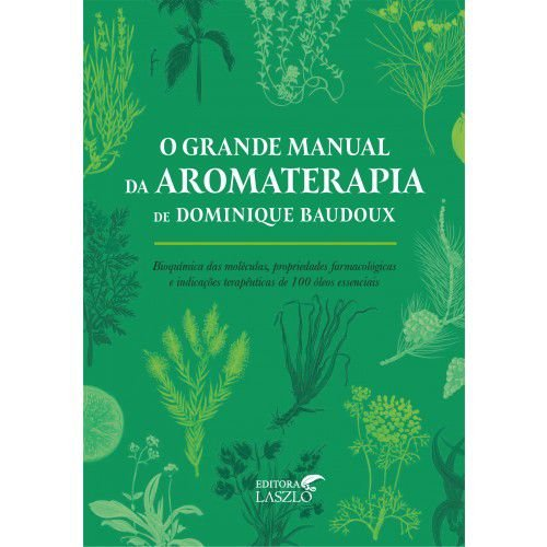 O GRANDE MANUAL DA AROMATERAPIA - L4949