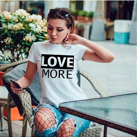 T-Shirt  Love More