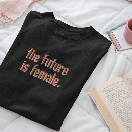 Moletom Peluciado Preto The Future is Female
