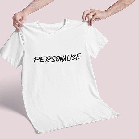 Camiseta PERSONALIZE A SUA!