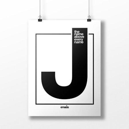 Poster J - Name above every name
