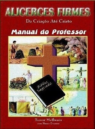 Série Alicerces Firmes - Manual do Professor