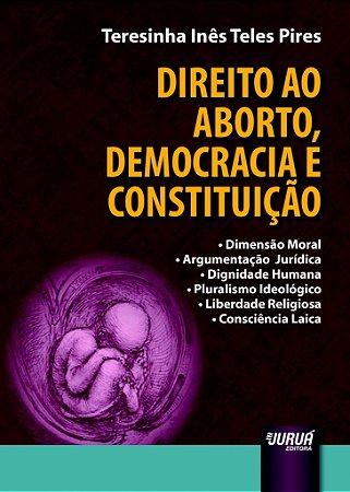 Direito ao Aborto, Democracia e Constituição