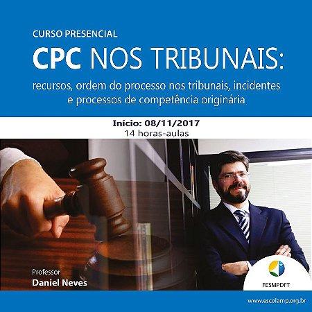 Curso: O CPC nos tribunais: recursos, ordem do processo nos tribunais, incidentes e processos de competência originária