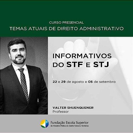 Temas Atuais de Direito Administrativo - Informativos do STF e STJ