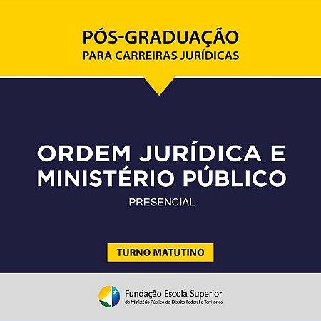 Processo Seletivo do Curso de Especialização Ordem Jurídica e Ministério Público - 1º Semestre de 2019 (Turno: Matutino)