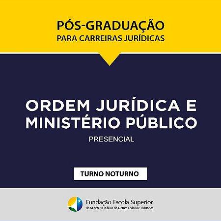 Processo Seletivo do Curso de Especialização Ordem Jurídica e Ministério Público - 1º Semestre de 2019 (Turno: Noturno)
