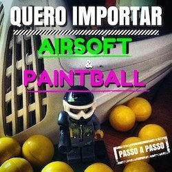 CURSO Quero Importar Airsoft e Paintball - ebook