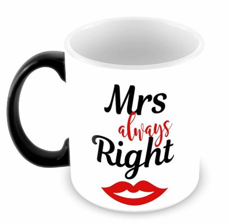 Caneca Mágica - Mrs Always Right