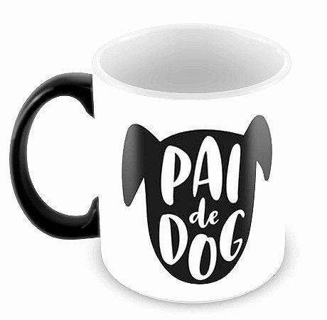 Caneca Mágica - Pai de Dog
