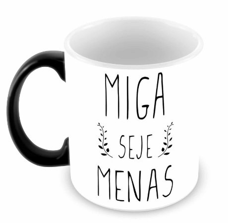 Caneca Mágica  - Seje Menas