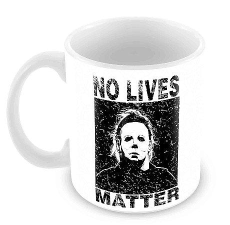 Caneca Branca - No Lives Matter