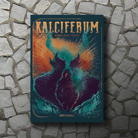 Kalciferum: Demônios, Bruxas e Vagantes, Livro I - Andrei Fernandes
