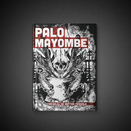 Palo Mayombe: O Jardim de Sangue e Ossos - Nicholaj de Mattos Frisvold