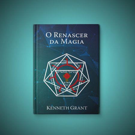 O Renascer da Magia - Kenneth Grant