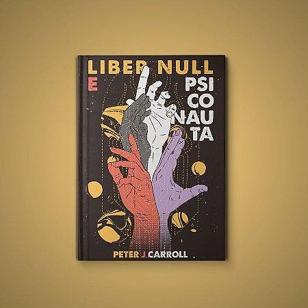 Liber Null e Psiconauta, 2ª ed. - Peter J. Carroll